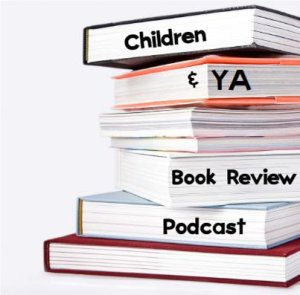 Children & YA Book Review Podcast